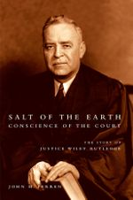 Salt of the Earth, Conscience of the Court : The Story of Justice Wiley Rutledge - John M. Ferren