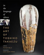 The Art of Toshiko Takaezu : In the Language of Silence