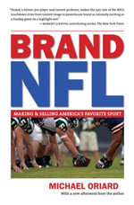 Brand NFL : Making and Selling America's Favorite Sport - Michael Oriard