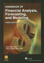 Handbook of Financial Analysis, Forecasting and Modeling - Jae K Shim