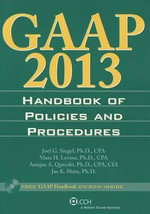 GAAP Handbook of Policies and Procedures (W/CD-ROM) (2013) - Joel G Siegel