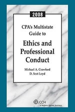 CPA's Multistate Guide to Ethics and Professional Conduct (2008) - Michael A Crawford