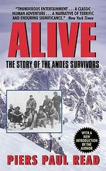 Alive :  The Story of the Andes Survivors - Piers Paul Read