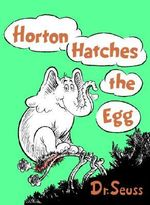 Horton Hatches the Egg - Dr Seuss
