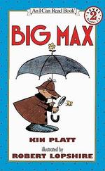 Big Max : I Can Read Book, An: Level 2 - Kin Platt