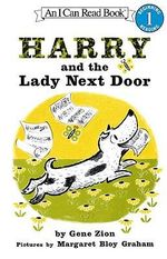 Harry and the Lady Next Door : I Can Read! - Level 2 - Gene Zion