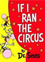 If I Ran the Circus - Dr Seuss