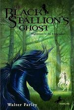 The Black Stallion's Ghost : Black Stallion - Walter Farley