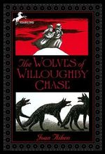 The Wolves of Willoughby Chase : Wolves Chronicles (PB) - Joan Aiken