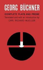 Georg Buchner : Complete Plays and Prose - Georg Buchner