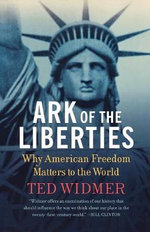 Ark of the Liberties : America and the World - Ted Widmer