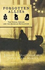 Forgotten Allies : The Oneida Indians and the American Revolution - Joseph T Glatthaar
