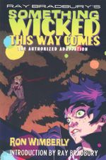 Ray Bradbury's Something Wicked This Way Comes : The Authorized Adaptation - Ray Bradbury
