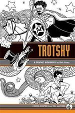 Trotsky : A Graphic Biography - Rick Geary