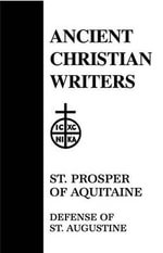 Defence of Saint Augustine : Holy Men and Their Associates in the Early Roman E... - Prosper of Aquitaine,St.