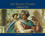 A Biblical Tour Through the Sistine Chapel : Celebrating 500 Years Under the Ceiling of Michelangelo - Christine M. Panyard