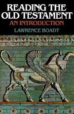 Reading the Old Testament : An Introduction - Lawrence Boadt