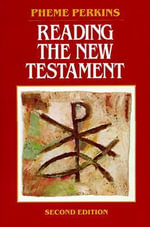 Reading the New Testament : An Introduction - Pheme Perkins