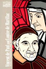 Vincent De Paul and Louise De Marillac : Rules, Conferences, and Writings