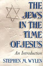 Jews in the Time of Jesus : An Introduction - Stephen M. Wylen