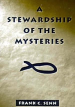 Stewardship of the Mysteries : The Management of the Word and the Sacraments - Frank C. Senn