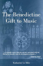 The Benedictine Gift to Music - Katharine W. Le Mee