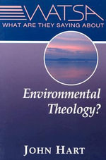 What are They Saying About Environmental Theology? - John Hart