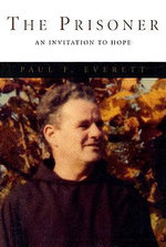 The Prisoner : An Invitation to Hope - Paul F Everett