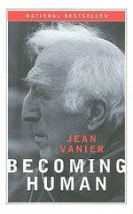 Becoming Human : Living the New Spiritual Awareness - Jean Vanier