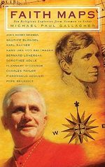 Faith Maps : Ten Religious Explorers from Newman to Joseph Ratzinger - Michael Paul Gallagher