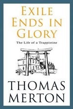 Exile Ends in Glory - Thomas Merton