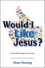 Would I Like Jesus? - Peter Fleming