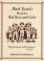 Mark Twain's Book for Bad Boys and Girls - Mark Twain