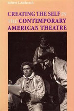 Creating the Self in the Contemporary American Theatre - Robert J. Andreach