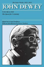 The Collected Works of John Dewey: 1929, The Quest for Certainty v. 4 : The Later Works, 1925-1953 - John Dewey