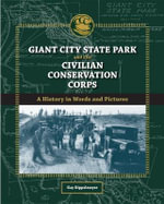 Giant City State Park and the Civilian Conservation Corps : A History in Words and Pictures - Kay Rippelmeyer