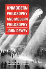 Unmodern Philosophy and Modern Philosophy - John Dewey