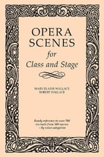 Opera Scenes for Class and Stage - Mary Elaine Wallace