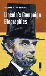 Lincoln's Campaign Biographies - Thomas A. Horrocks