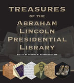 Treasures of the Abraham Lincoln Presidential Library - Glenna R. Schroeder-Lein