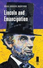 Lincoln and Emancipation : Concise Lincoln Library - Edna Greene Medford