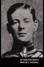 Ian Hamilton's March (the Boer War) - Sir Winston S Churchill