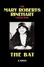 The Bat - Mary, Roberts Rinehart