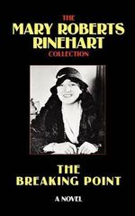 The Breaking Point - Mary, Roberts Rinehart