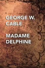 Madame Delphine - George Washington Cable