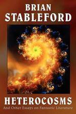 Heterocosms - Brian Stableford