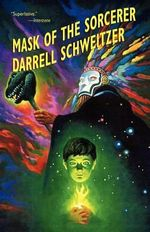 Mask of the Sorcerer - Darrell Schweitzer