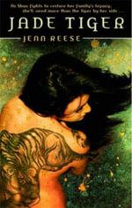 Jade Tiger - Jenn Reese