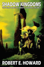 Shadow Kingdoms : Shadow Kingdoms v. 1 - Robert E Howard
