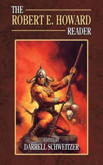 The Robert E. Howard Reader - Darrell Schweitzer